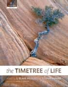 The Timetree of Life ebook by S. Blair Hedges,Sudhir Kumar
