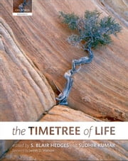 The Timetree of Life ebook by S. Blair Hedges; Sudhir Kumar