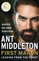 First Man In: Leading from the Front ebook by Ant Middleton