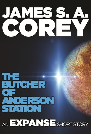 The Butcher of Anderson Station - An Expanse Short Story ebook by James S. A. Corey
