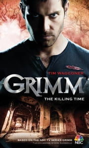 Grimm: The Killing Time ebook by Tim Waggoner