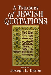 A Treasury of Jewish Quotations ebook by Joseph L. Baron