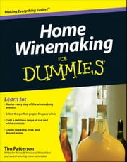 Home Winemaking For Dummies ebook by Patterson, Tim