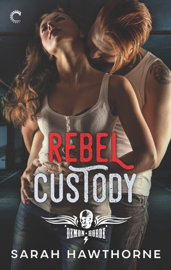 Rebel Custody ebook by Sarah Hawthorne
