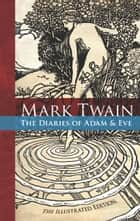 The Diaries of Adam and Eve ebook by Mark Twain