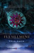 The Fulfillment (The Fulfillment Series Book 3) ebook by Erin Rhew