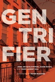 Gentrifier ebook by John Joe Schlichtman, Jason Patch, Marc Lamont  Hill,...