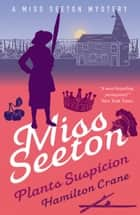 Miss Seeton Plants Suspicion ebook by Hamilton Crane, Heron Carvic