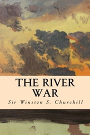 The River War ebook by Sir Winston S. Churchill