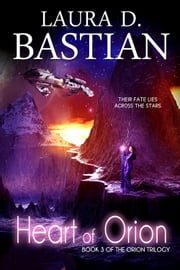 Heart of Orion ebook by Laura D. Bastian