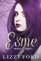 Esme Novella Trilogy (Halloween, Thanksgiving, Christmas) ebook by Lizzy Ford
