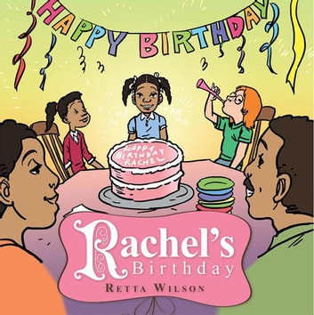 Rachel's Birthday ebook by Retta Wilson