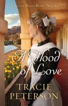 A Flood of Love (A Harvey House Brides Novella) ebook by Tracie Peterson