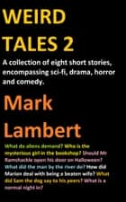 Weird Tales 2 ebook by Mark Lambert