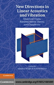 New Directions in Linear Acoustics and Vibration ebook by Wright, Matthew