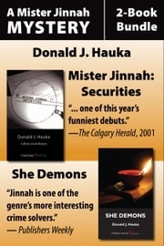 Mister Jinnah Mysteries 2-Book Bundle - Securities / She-Demon ebook by Donald J. Hauka