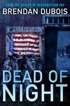 Dead of Night: The Special Edition ebook by Brendan DuBois