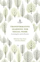 Transformative Learning for Social Work - Learning For and In Practice ebook by Clare Stone, Fiona Harbin