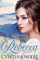 Rebecca eBook by Cynthia Woolf