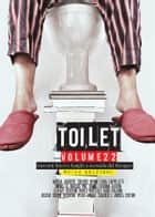 Toilet 22 - racconti brevi e lunghi a seconda del bisogno ebook by marco marsullo, lorenzo iervolino, mike dear,...