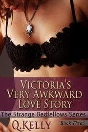 Victoria's Very Awkward Love Story ebook by Q. Kelly