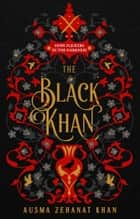 The Black Khan ebook by Ausma Zehanat Khan