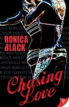Chasing Love ebook by Ronica Black