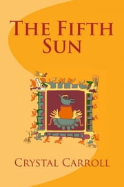 The Fifth Sun ebook by Crystal Carroll