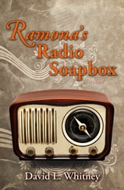 Ramona's Radio Soapbox ebook by David L. Whitney