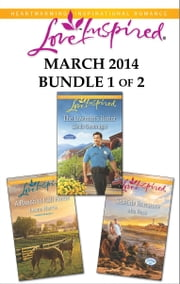 Love Inspired March 2014 - Bundle 1 of 2 - The Lawman's Honor\Seaside Romance\A Ranch to Call Home ebook by Linda Goodnight,Mia Ross,Leann Harris