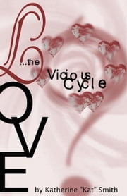 Love The Vicious Cycle ebook by Kat Smith