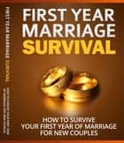 First Year Marriage Survival ebook by Jullianno de La Vallo
