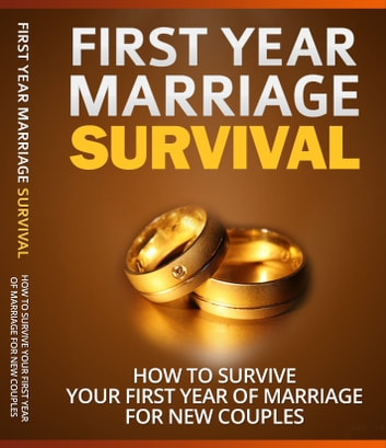 "First Year Marriage Survival - ""This Book Below Will Show You Exactly What You Need To Do To Finally Have A Loving And Healthy Marriage!"" ebook by Jullianno de La Vallo"