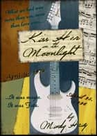 Kiss Her in the Moonlight ebook by Mindy Haig