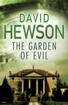 The Garden of Evil ebook by David Hewson