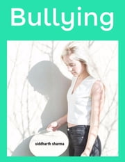 Bullying ebook by Siddharth Sharma
