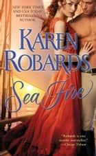 Sea Fire ebook by Karen Robards