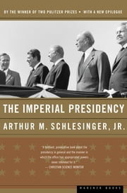 The Imperial Presidency ebook by Arthur M. Schlesinger Jr.