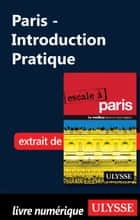 Paris - Introduction Pratique ebook by Collectif Ulysse