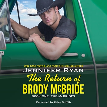 The Return of Brody McBride - Book One: The McBrides audiobook by Jennifer Ryan