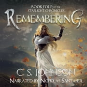 Remembering - An Epic Fantasy Adventure Series audiobook by C. S. Johnson
