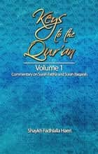Keys to the Qur'an: Volume 1: Commentary on Surah Al-Fatiha and Surah Al-Baqarah ebook by Shaykh Fadhlalla Haeri