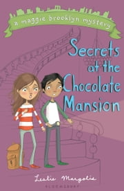 Secrets at the Chocolate Mansion ebook by Leslie Margolis