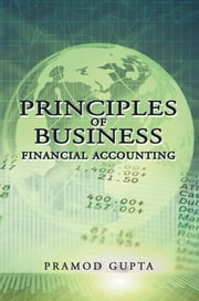 Principles of Business Financial Accounting ebook by Pramod Gupta