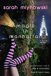 Magic in Manhattan: Bras & Broomsticks and Frogs & French Kisses - Bras & Broomsticks/Frogs & French Kisses ebook by Sarah Mlynowski