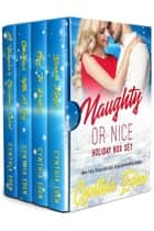 Naughty Or Nice - A Holiday Box Set ebook by Cynthia Eden
