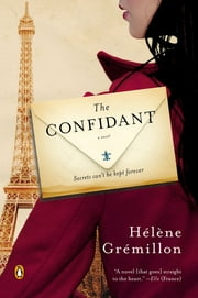 The Confidant - A Novel ebook by Helene Gremillon,Alison Anderson