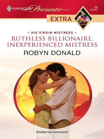 Ruthless Billionaire, Inexperienced Mistress ebook by Robyn Donald