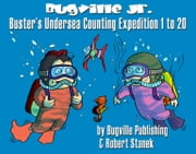 Buster's Undersea Counting Expedition 1 to 20. Counting and Numbers to 20 ebook by Stanek, Robert