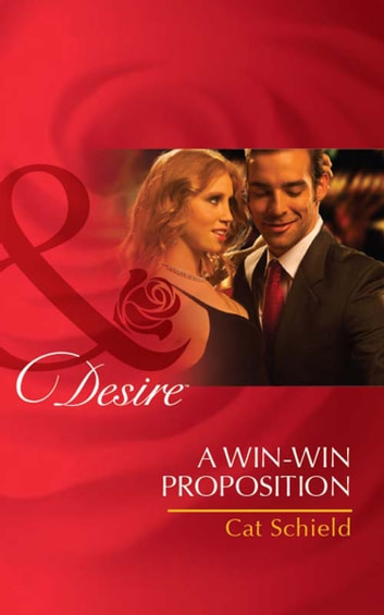 A Win-Win Proposition (Mills & Boon Desire) ebook by Cat Schield